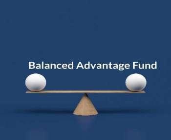 4 Ws of Balanced Advantage Funds