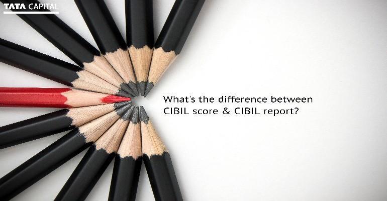 CIBIL Score and CIBIL Report